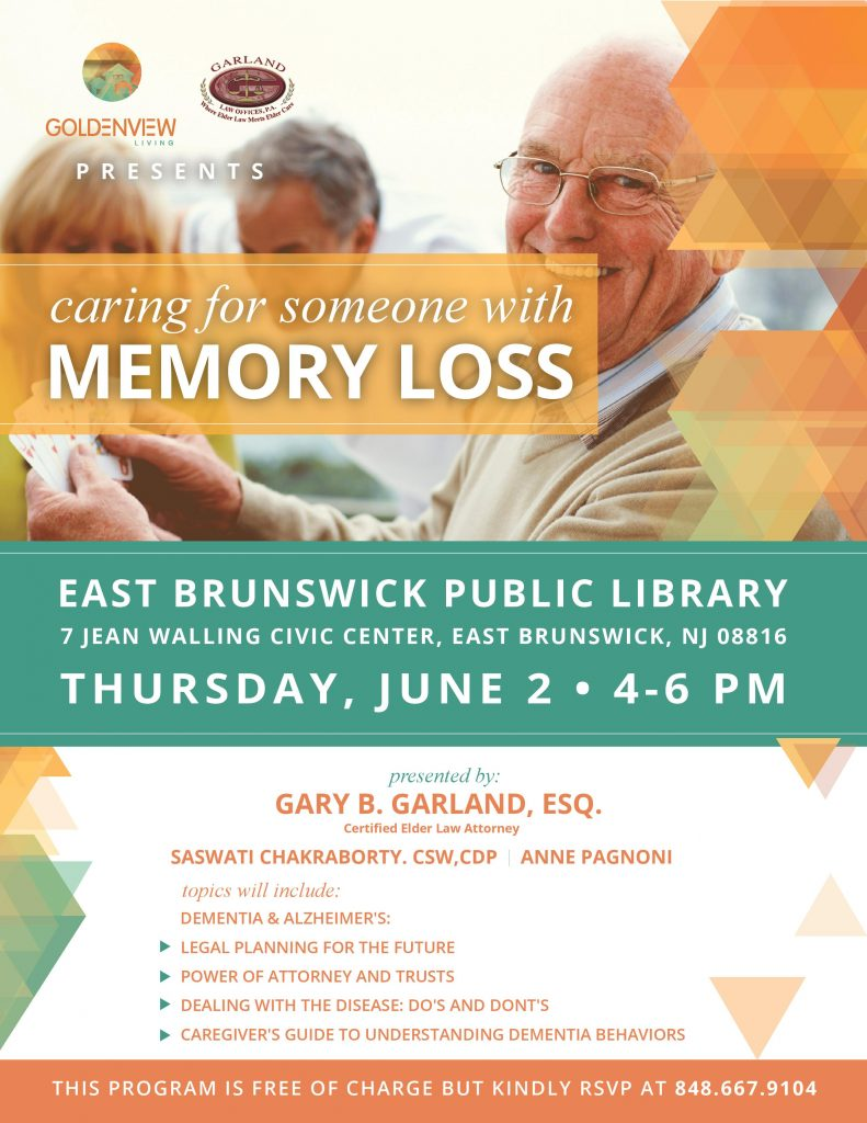 Caring for someone with Memory Loss with Gary garland ESQ @ East Brunswick Library. June 2nd 4-6pm!